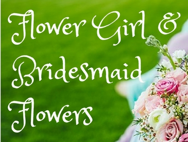 Wedding Flowers for Bridesmaids and Flower Girls